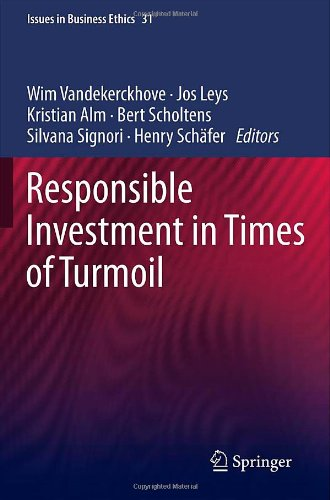 Responsible Investment in Times of Turmoil (Issues in Business Ethics)