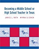 img - for By Janice L. Nath - Becoming a Middle School or High School Teacher in Texas: 1st (first) Edition book / textbook / text book