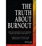 [(The Truth About Burnout: How Organizations Cause Personal Stress and What to Do About it)] [Author: Christina Maslach] published on (February, 2013)