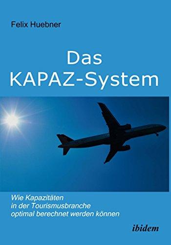 das-kapaz-system-wie-kapazitaten-in-der-tourismusbranche-optimal-berechnet-werden-konnen-ein-handbuc