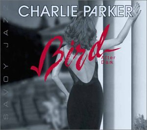 Charlie Parker - Bird After Dark - Zortam Music
