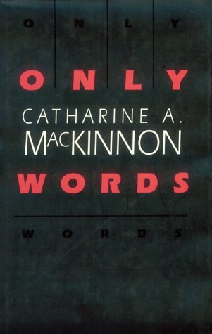 Only Words, Catharine A. MacKinnon