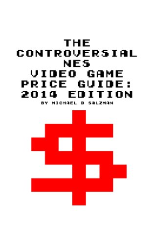 The Controversial NES Video Game Price Guide: 2014 Edition PDF