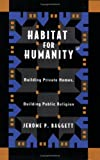 Habitat For Humanity: Building Private Homes, Building Public Religion (Paperback)