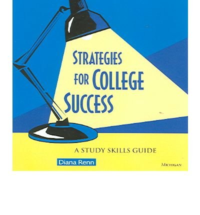 STRATEGIES FOR COLLEGE SUCCESS-A STUDY SKILLS GUIDE