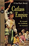 Cutlass Empire (Cardinal Edition C-4) (0671300040) by F. Van Wyck Mason