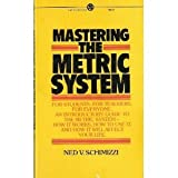 Mastering the Metric System (Mentor Series)