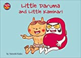 Little Daruma and Little Kaminari: A Japanese Children's Tale (Little Daruma)