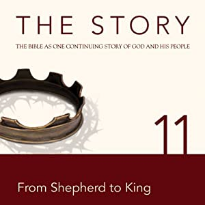 The Story, NIV: Chapter 11 - From Shepherd to King (Dramatized) | [Zondervan Bibles (editor)]
