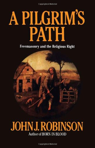A Pilgrim s Path Freemasonry and the Religious Right087131794X
