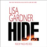 Hide (       UNABRIDGED) by Lisa Gardner Narrated by Maggi-Meg Reed