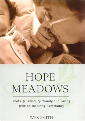 Image for Hope Meadows: Real Life Stories of Healing and Caring from an Inspiring Community