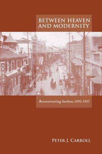 Between Heaven and Modernity: Reconstructing Suzhou,...