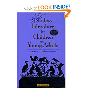 Fantasy Literature for Children and Young Adults: An Annotated Bibliography Fourth Edition by Ruth Nadelman Lynn