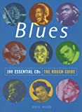 The Rough Guide Blues: 100 Essential Cds