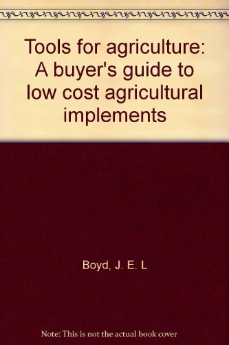 Tools for agriculture: A buyer's guide to low cost agricultural implements: J. E. L Boyd: Amazon.com: Books