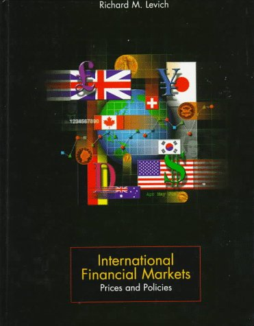 International Financial Markets: Prices and Policies (Aksen Associates Series in Electrical and Computer Engineeri)
