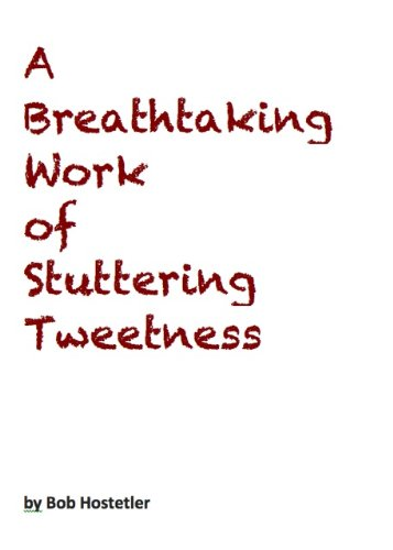 A Breathtaking Work of Stuttering Tweetness PDF
