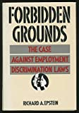 Forbidden Grounds: The Case Against Employment Discrimination Laws