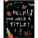 Help! We Need a Title! signed by the Author (Hardback)