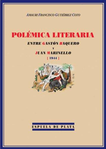 Polémica Literaria Entre Gastón Baquero Y Juan Marinello (1944)