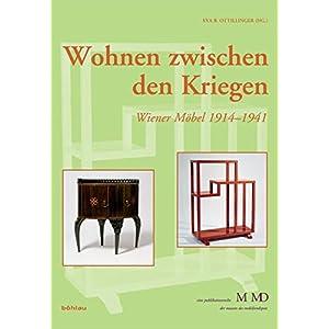 Wohnen zwischen den Kriegen: Wiener Möbel 1914-1941 (Eine Publikationsreihe M MD, de