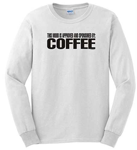 This Mood Is Approved And Sponsored By Coffee Long Sleeve T-Shirt Large White