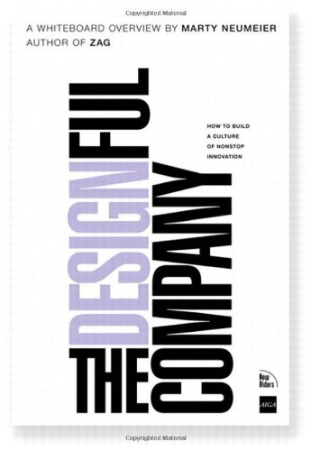 Designful Company, The:How to build a culture of nonstop innovation: The Little Book That Will Transform Your Business, Your Brand, and the Way You Work