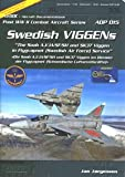 Image of Swedish VIGGENs: The Saab AJ/JA/SF/SH and SK37 Viggen in Flygvapnet (Swedish Air Force) Service
