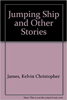 Jumping Ship and Other Stories, James, Kelvin Christopher