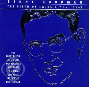 Benny Goodman - The Birth Of Swing (1935-1936) - Zortam Music
