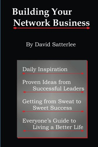Building Your Network Business: Proven Ideas from Successful Leaders