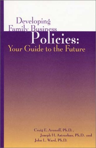 Developing Family Business Policies:  Your Guide