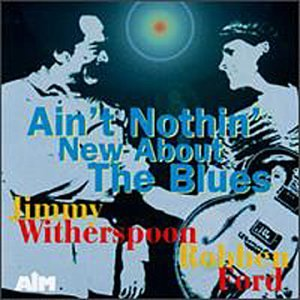 Ain't Nothin' New About The Blues by Jimmy Witherspoon