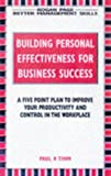 Building Personal Effectiveness for Business Success (Better Management Skills) (0749427175) by Timm, Paul R.