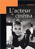 L'acteur de cinema (French Edition) (2091913073) by Nacache, Jacqueline