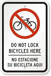 Do Not Lock Bicycles Here- No Estacione Su, Engineer Grade Reflective