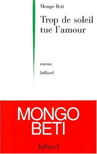 Trop de soleil tue l'amour: Roman (French Edition)