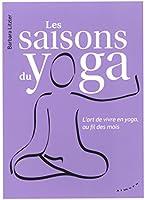 Les saisons du yoga : L'art de vivre en yoga, au fil des mois