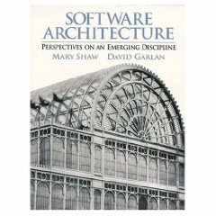 Software Architecture: Perspectives on an Emerging Discipline [Paperback] [1996] Mary Shaw, David Garlan From Prentice Hall