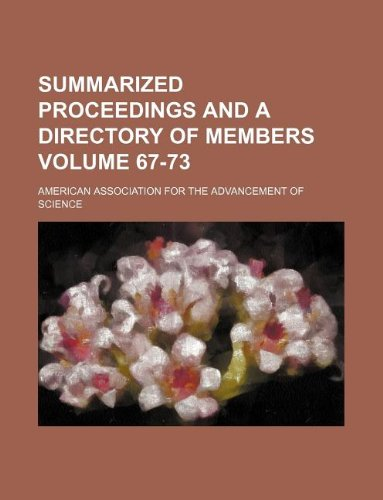 Summarized proceedings and a directory of members Volume 67-73