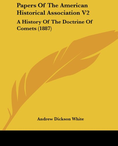 Papers of the American Historical Association V2: A History of the Doctrine of Comets (1887)
