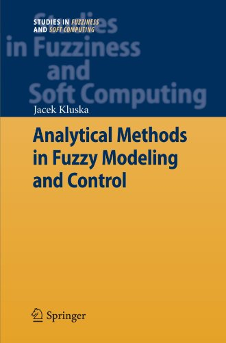 Analytical Methods in Fuzzy Modeling and Control (Studies in Fuzziness and Soft Computing)
