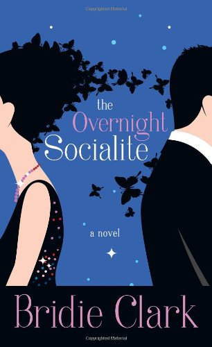 The Overnight Socialite: A Novel, Bridie Clark
