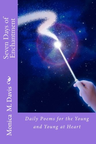 Seven Days of Enchantment: Daily Poems for the Young and Young at Heart