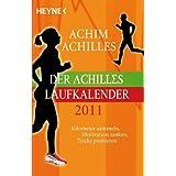 """Der Achilles-Laufkalender 2011: Kilometer sammeln, Motivation tanken, Tricks probierenvon """"Achim Achilles"""""""