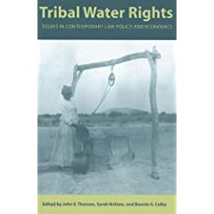 Tribal Water Rights: Essays in Contemporary Law, Policy And Economics