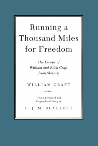 Running a Thousand Miles for Freedom: The Escape of...