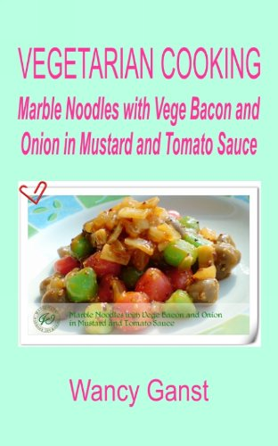 Vegetarian Cooking: Marble Noodles With Vege Bacon And Onion In Mustard And Tomato Sauce (Vegetarian Cooking - Vege Meats Book 132) front-292362