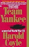 Team Yankee: A Novel of World War III Harold W. Coyle